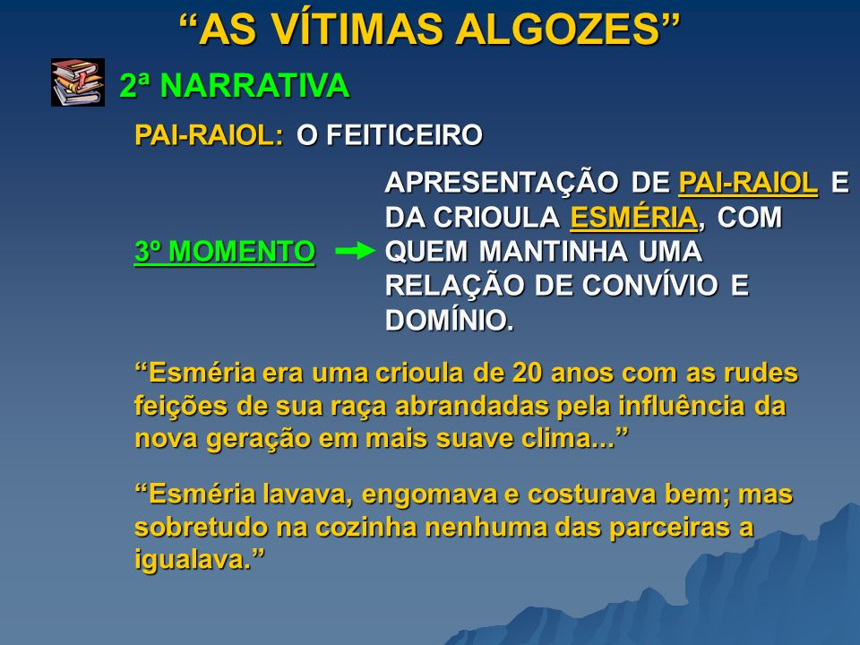 AS VÍTIMAS ALGOZES 2ª NARRATIVA PAI-RAIOL: O FEITICEIRO