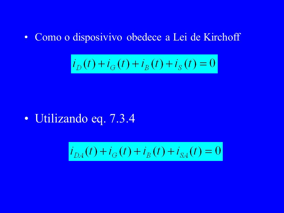 Como o disposivivo obedece a Lei de Kirchoff