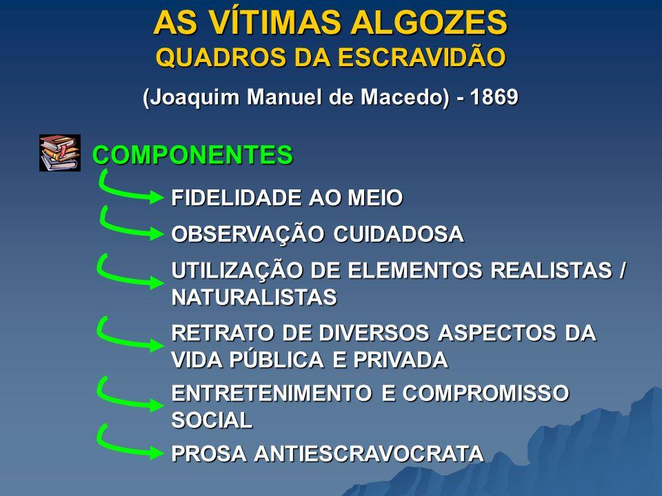 AS VÍTIMAS ALGOZES QUADROS DA ESCRAVIDÃO