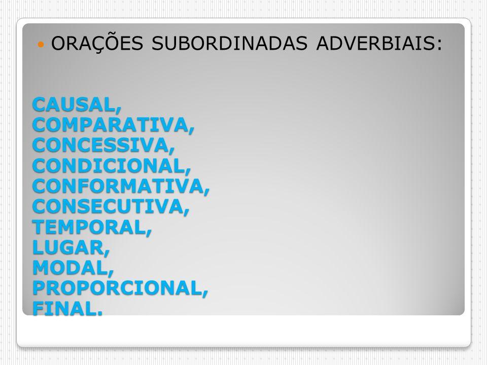 ORAÇÕES SUBORDINADAS ADVERBIAIS: