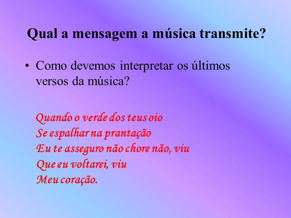 Qual a mensagem a música transmite