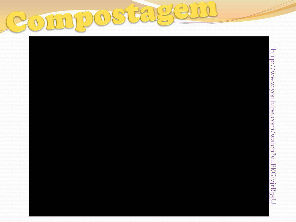 Compostagem http://www.youtube.com/watch v=FKGizjrR35U