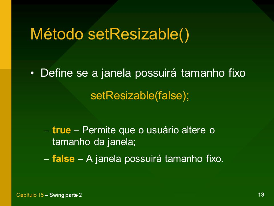 Método setResizable()