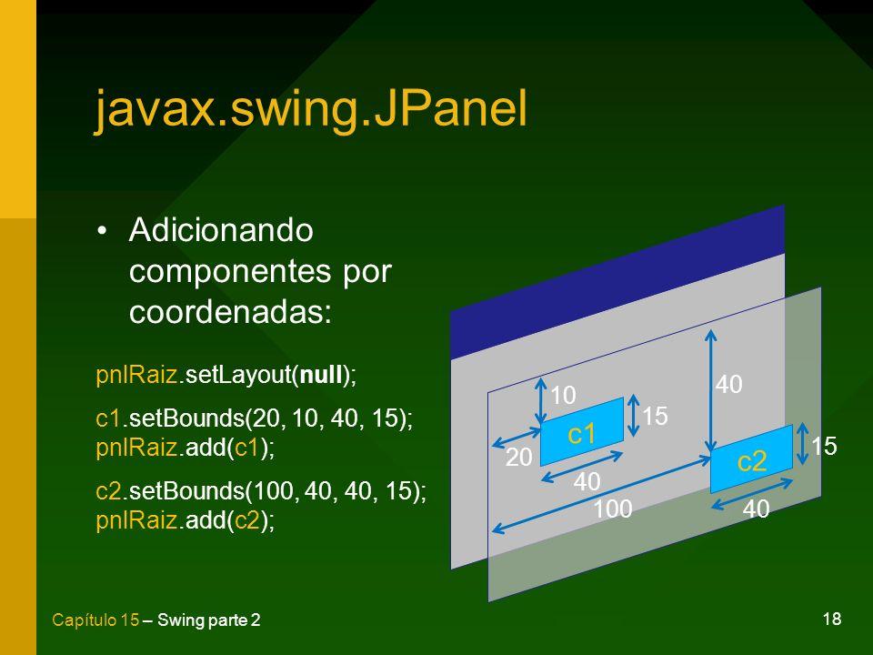 javax.swing.JPanel Adicionando componentes por coordenadas: c1 c2