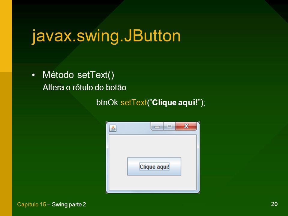 btnOk.setText( Clique aqui! );
