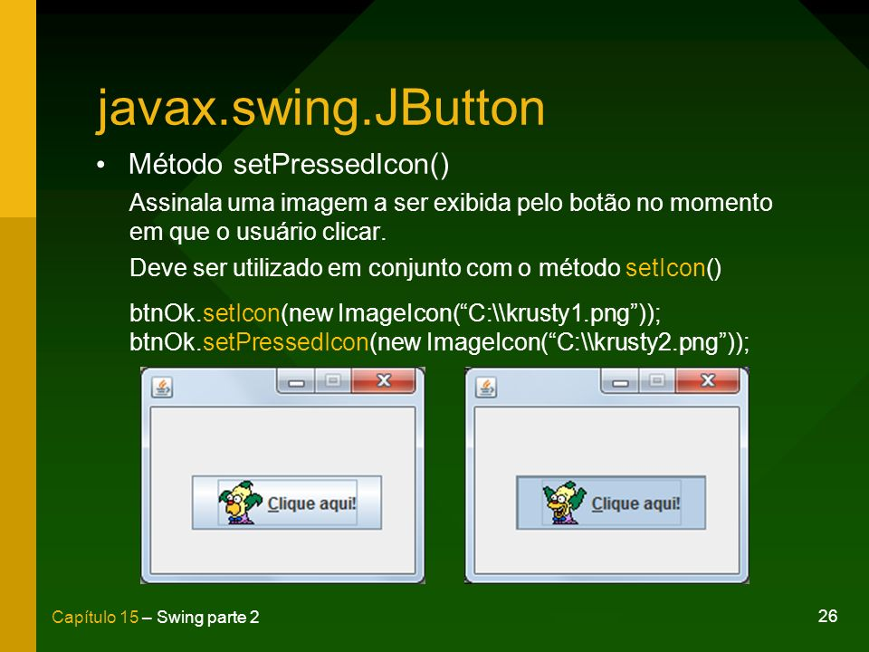 javax.swing.JButton Método setPressedIcon()