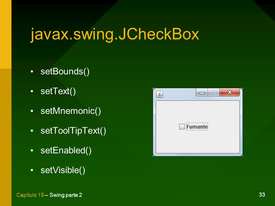 javax.swing.JCheckBox setBounds() setText() setMnemonic()