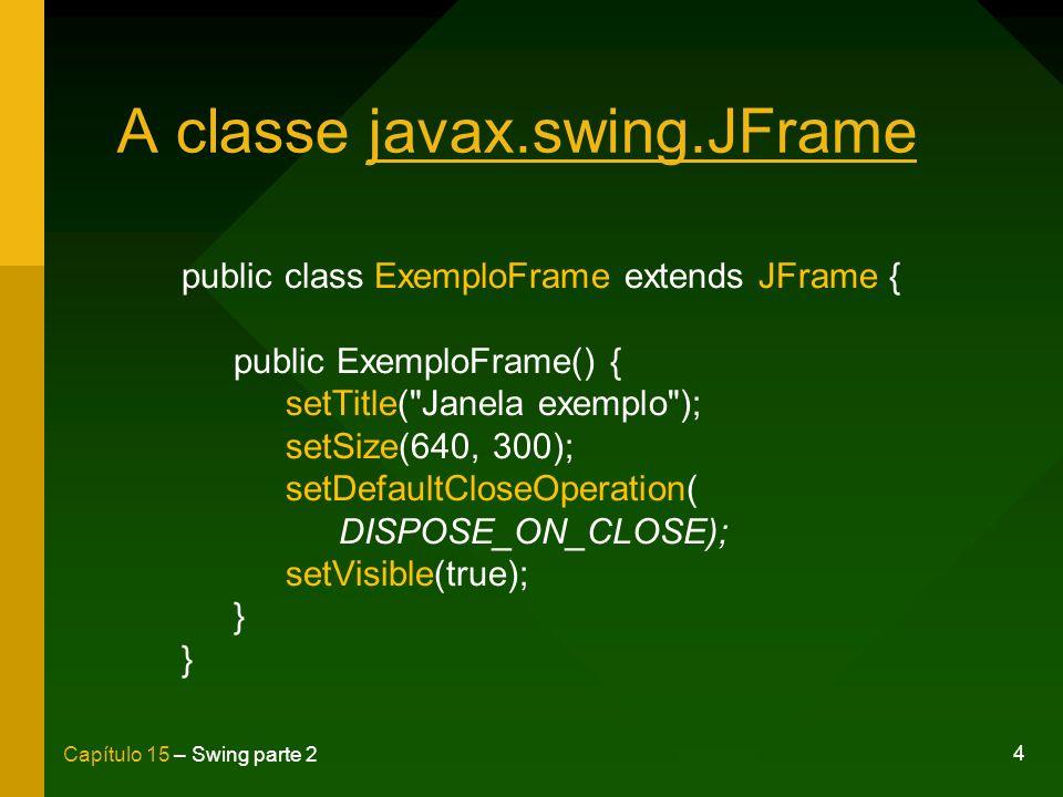 A classe javax.swing.JFrame