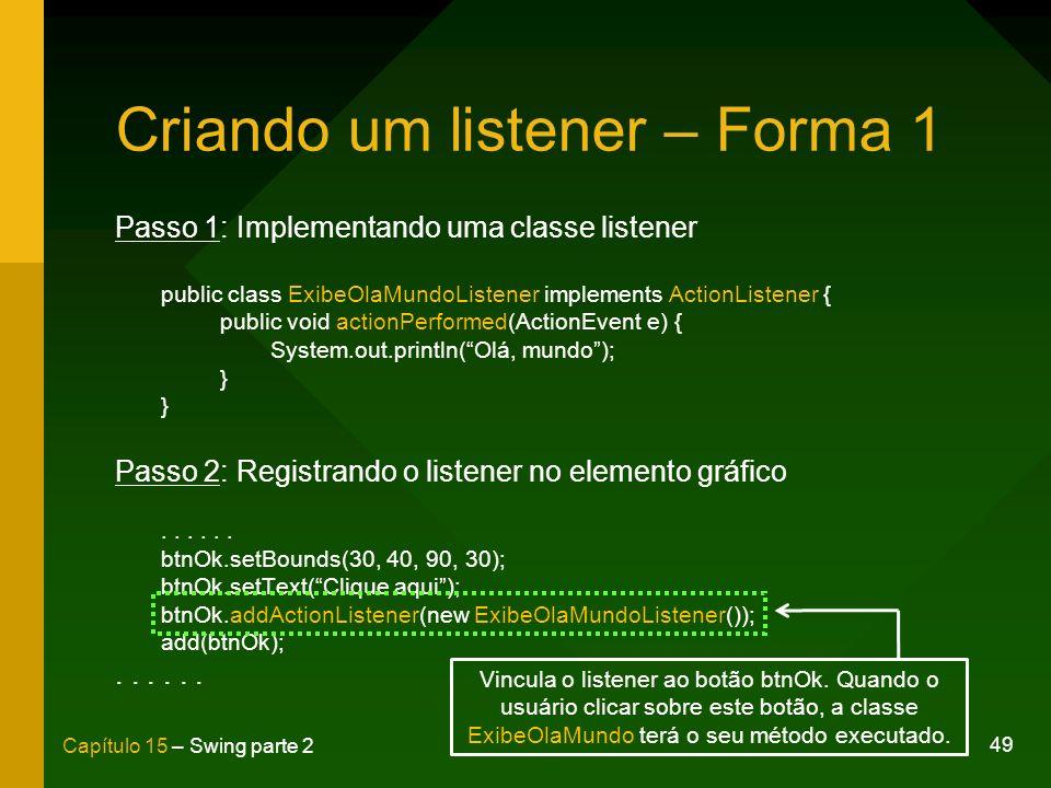 Criando um listener – Forma 1
