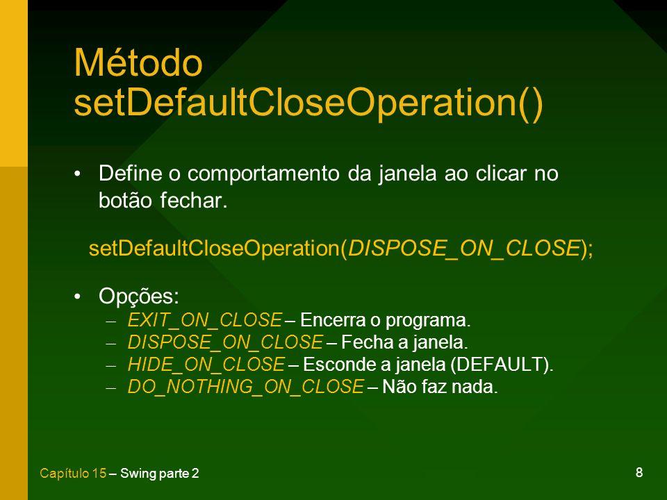 Método setDefaultCloseOperation()