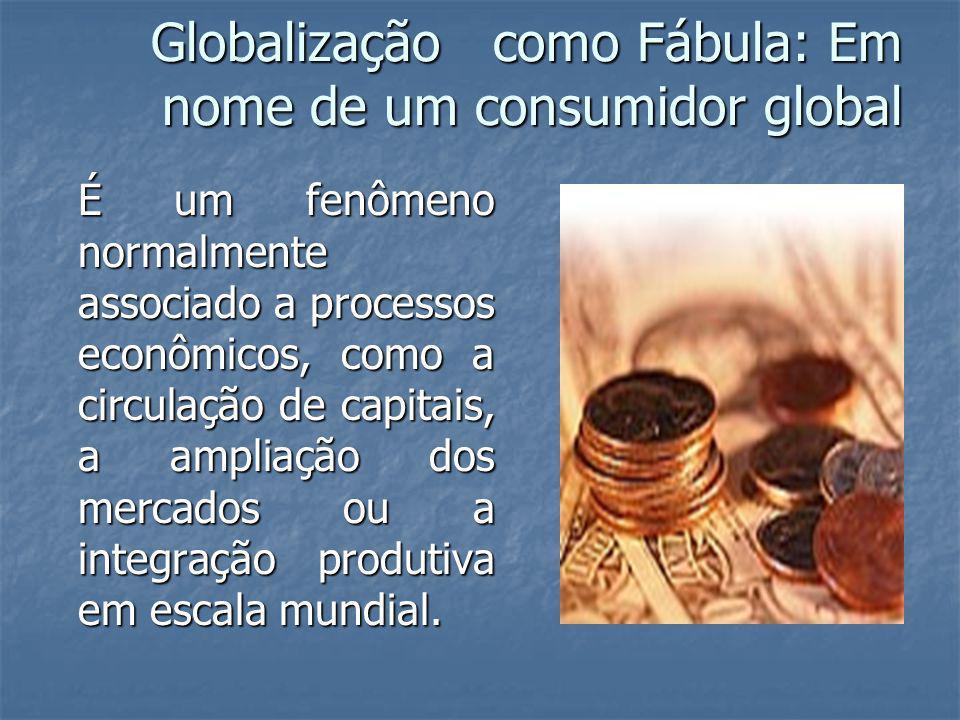 Globalização como Fábula: Em nome de um consumidor global