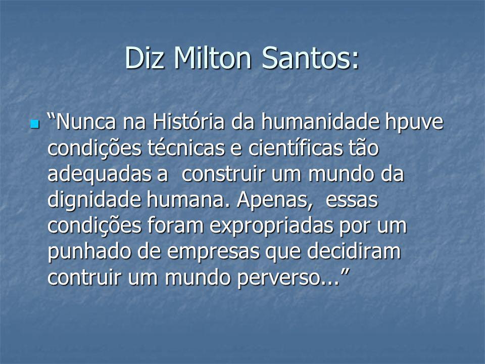 Diz Milton Santos:
