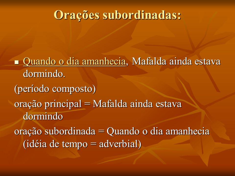 Orações subordinadas:
