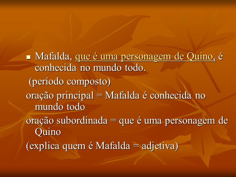 Mafalda, que é uma personagem de Quino, é conhecida no mundo todo.