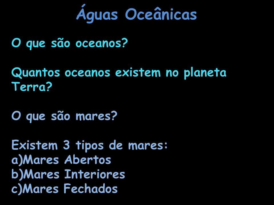 Águas Oceânicas O que são oceanos