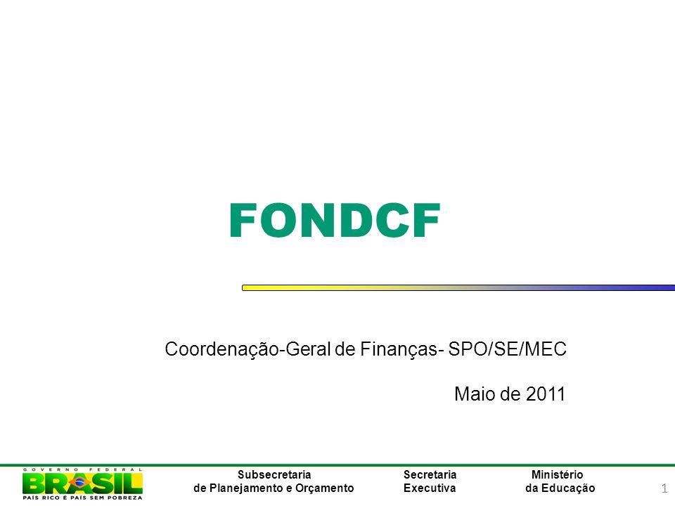 FONDCF Coordenação-Geral de Finanças- SPO/SE/MEC Maio de 2011