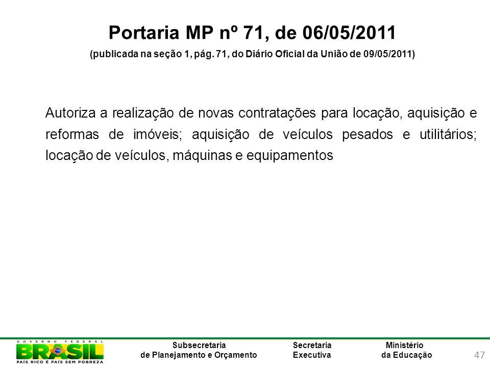 Portaria MP nº 71, de 06/05/2011 (publicada na seção 1, pág. 71, do Diário Oficial da União de 09/05/2011)
