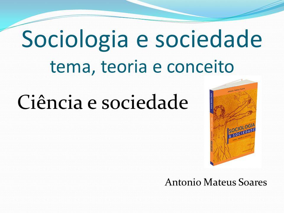 Sociologia e sociedade tema, teoria e conceito