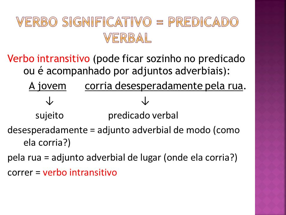 Verbo significativo = predicado verbal