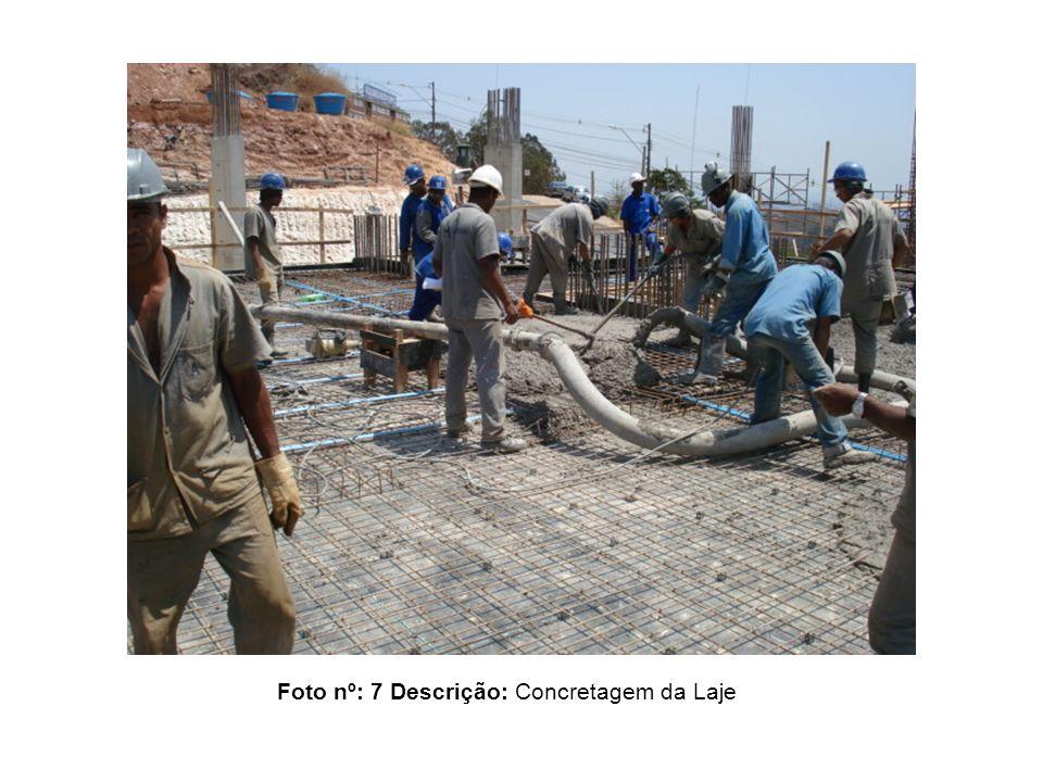 Foto nº: 7 Descrição: Concretagem da Laje