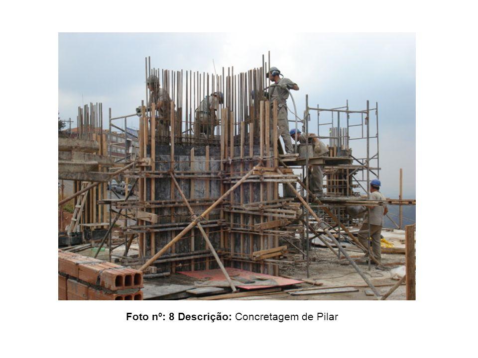 Foto nº: 8 Descrição: Concretagem de Pilar