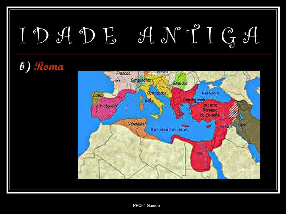 I D A D E A N T I G A b) Roma PROF° Garrido