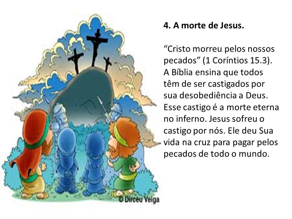 4. A morte de Jesus.