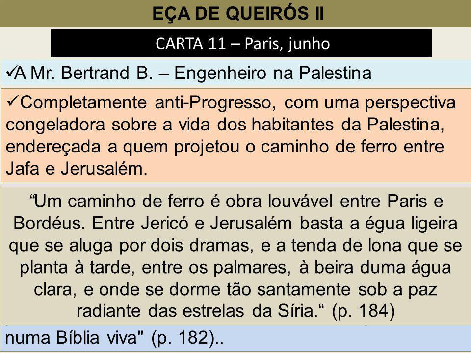 EÇA DE QUEIRÓS II CARTA 11 – Paris, junho. A Mr. Bertrand B. – Engenheiro na Palestina.
