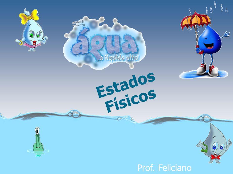 Estados Físicos Prof. Feliciano