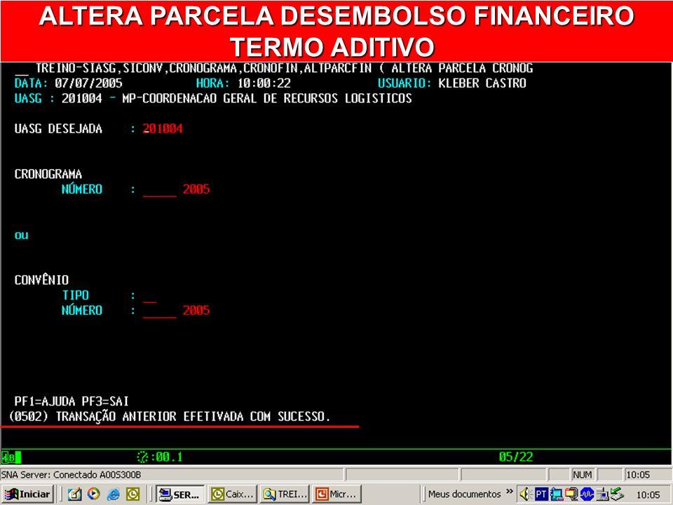 ALTERA PARCELA DESEMBOLSO FINANCEIRO