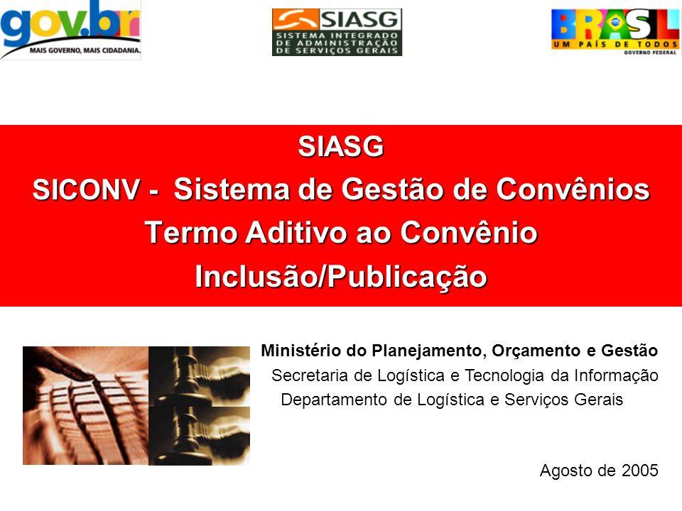 SICONV - Sistema de Gestão de Convênios Termo Aditivo ao Convênio