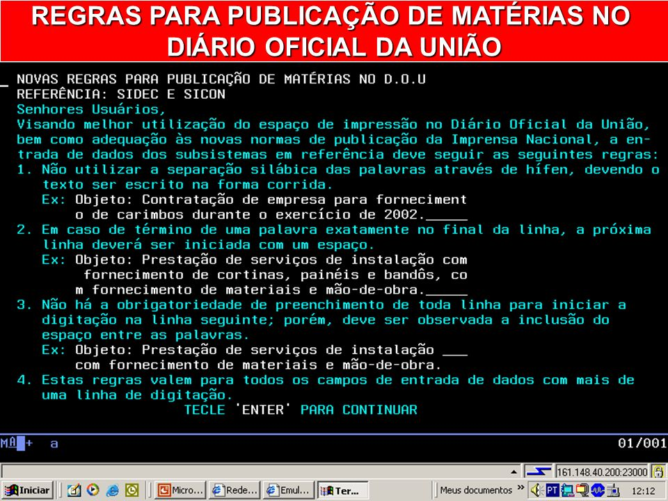 REGRAS PARA PUBLICAÇÃO DE MATÉRIAS NO DIÁRIO OFICIAL DA UNIÃO