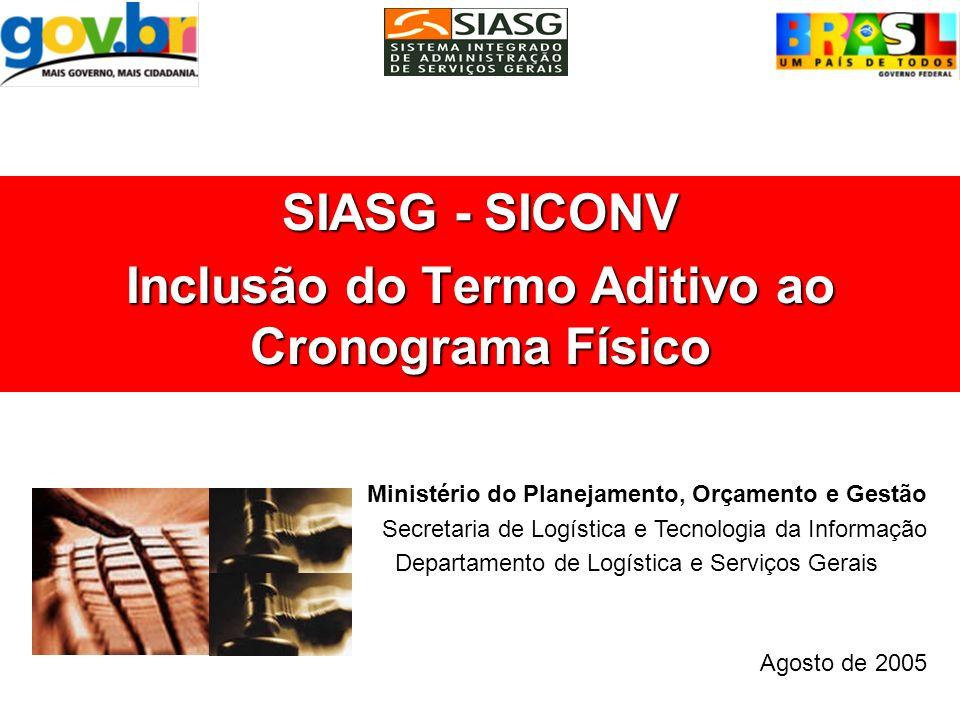 SIASG - SICONV Inclusão do Termo Aditivo ao Cronograma Físico