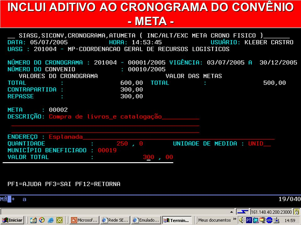 INCLUI ADITIVO AO CRONOGRAMA DO CONVÊNIO