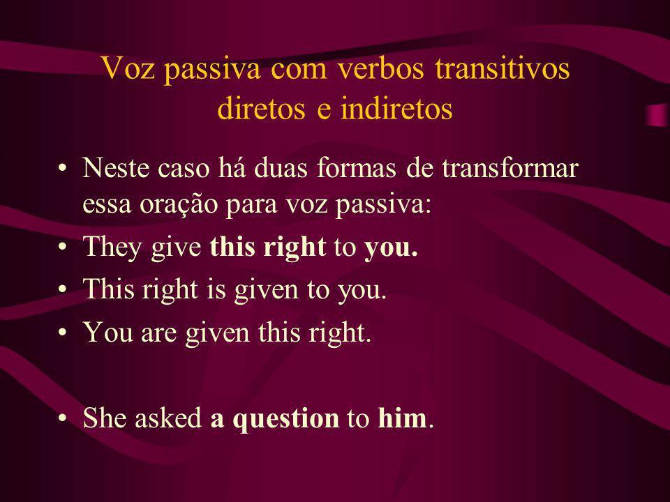 Voz passiva com verbos transitivos diretos e indiretos