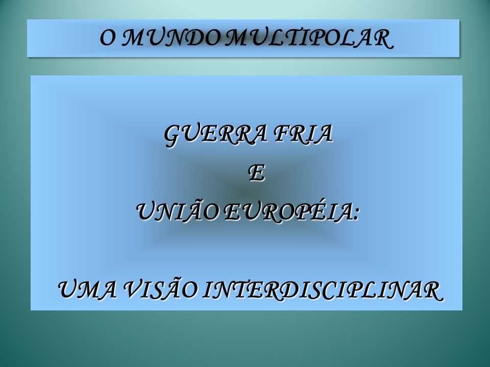 UMA VISÃO INTERDISCIPLINAR