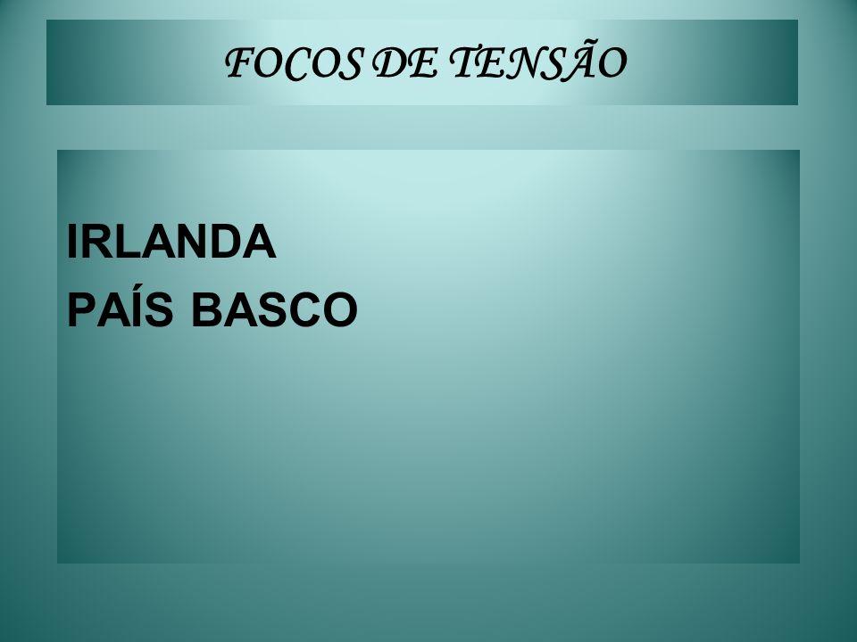 FOCOS DE TENSÃO IRLANDA PAÍS BASCO
