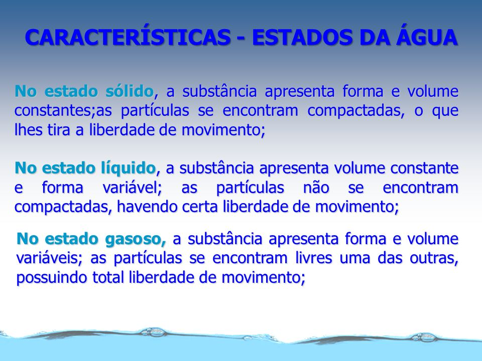 CARACTERÍSTICAS - ESTADOS DA ÁGUA