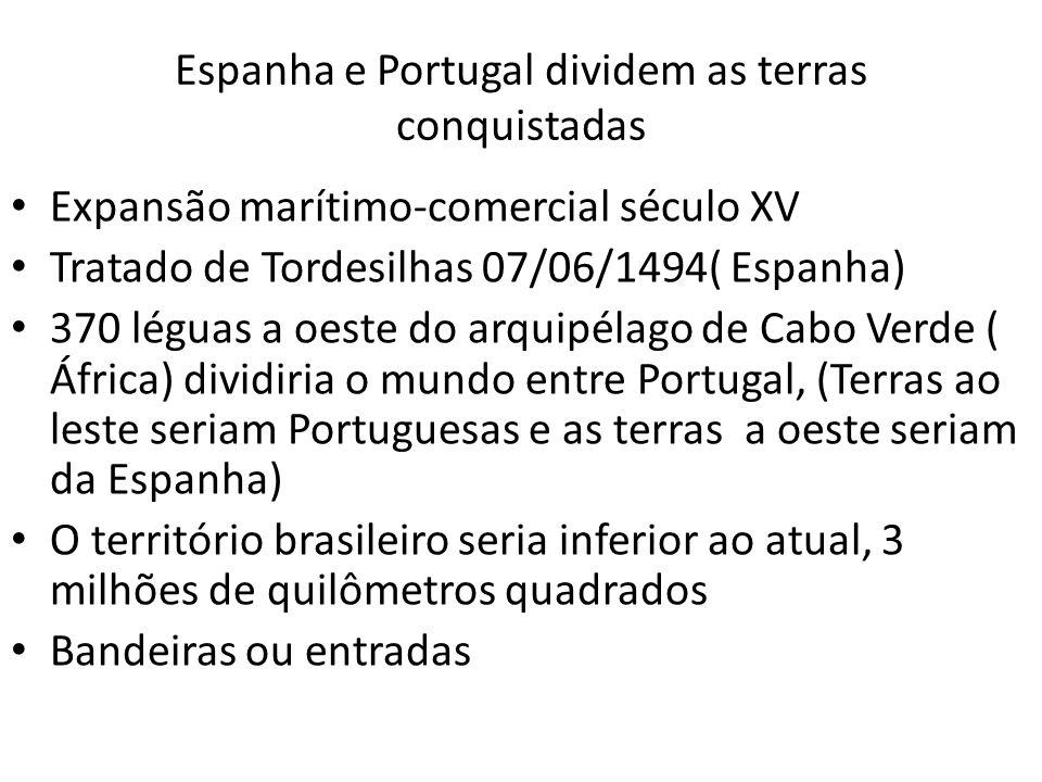 Espanha e Portugal dividem as terras conquistadas