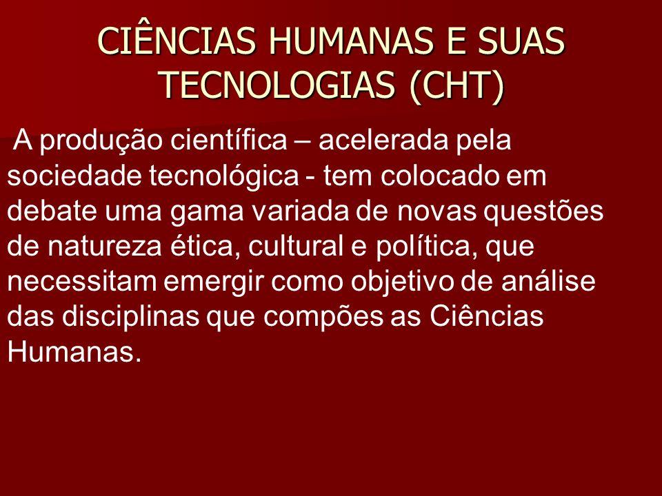 CIÊNCIAS HUMANAS E SUAS TECNOLOGIAS (CHT)
