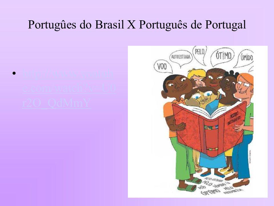 Portugûes do Brasil X Português de Portugal