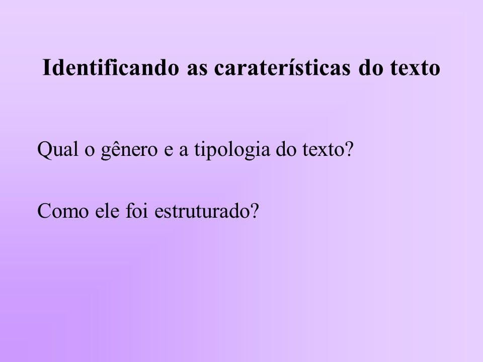Identificando as caraterísticas do texto