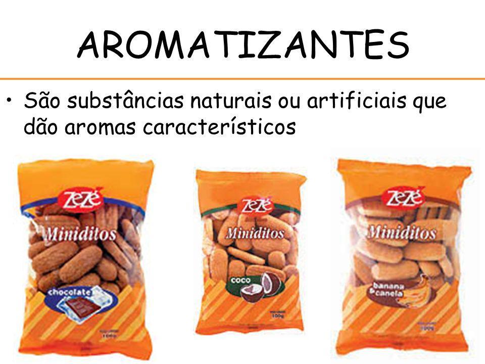 AROMATIZANTES São substâncias naturais ou artificiais que dão aromas característicos