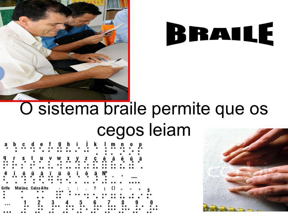 O sistema braile permite que os cegos leiam