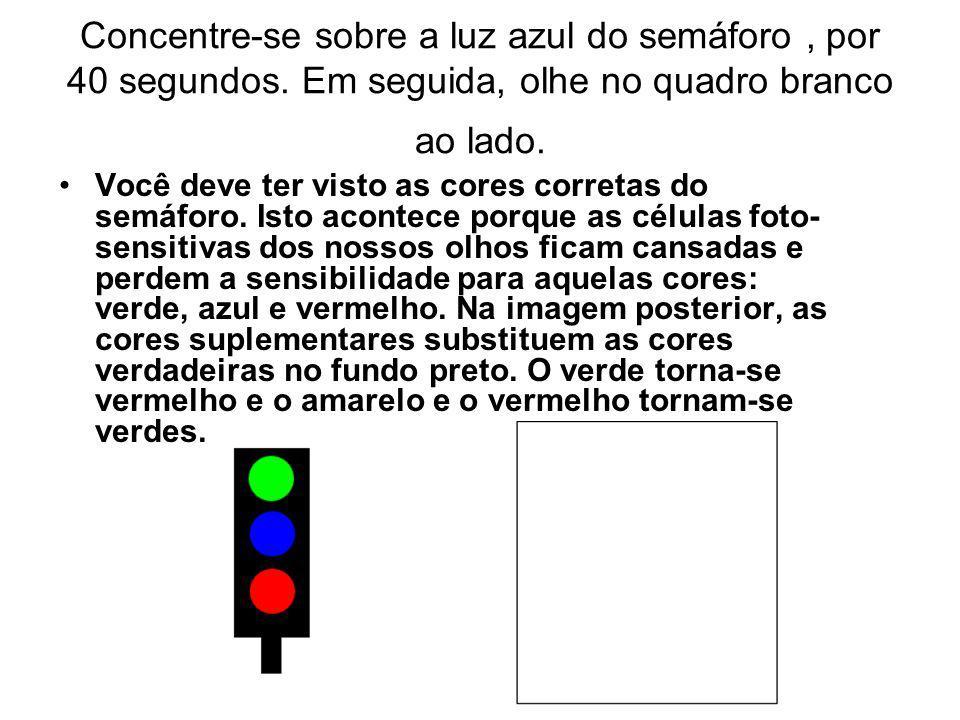 Concentre-se sobre a luz azul do semáforo , por 40 segundos