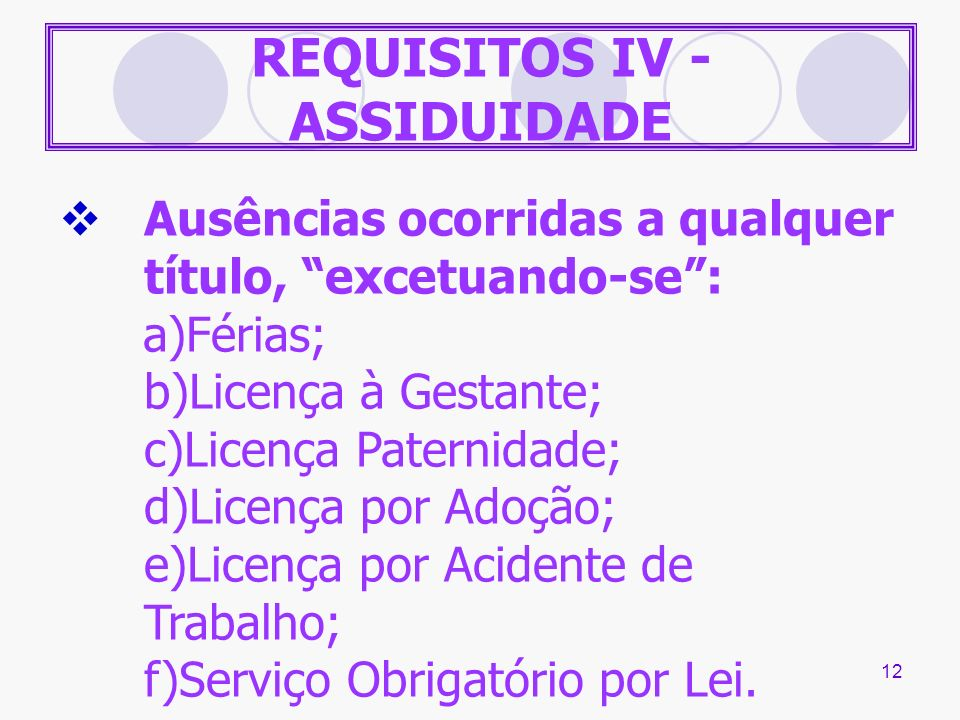 REQUISITOS IV - ASSIDUIDADE