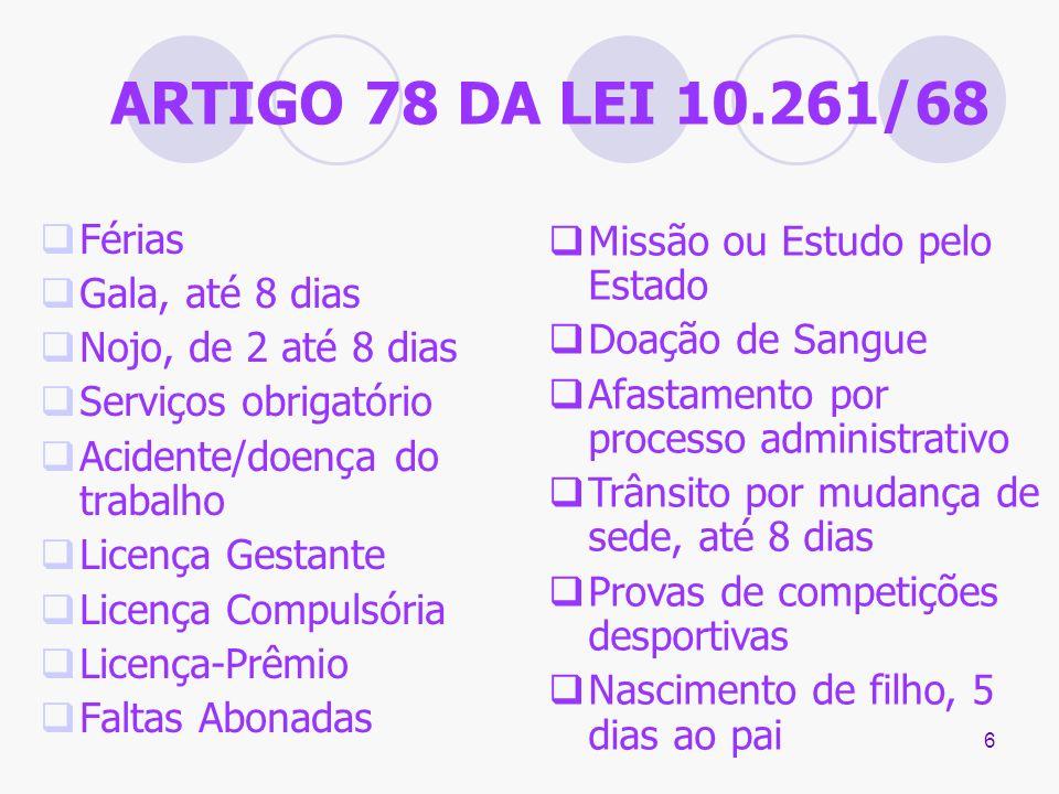 ARTIGO 78 DA LEI 10.261/68 Férias Missão ou Estudo pelo Estado