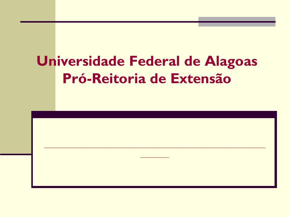 Universidade Federal de Alagoas Pró-Reitoria de Extensão