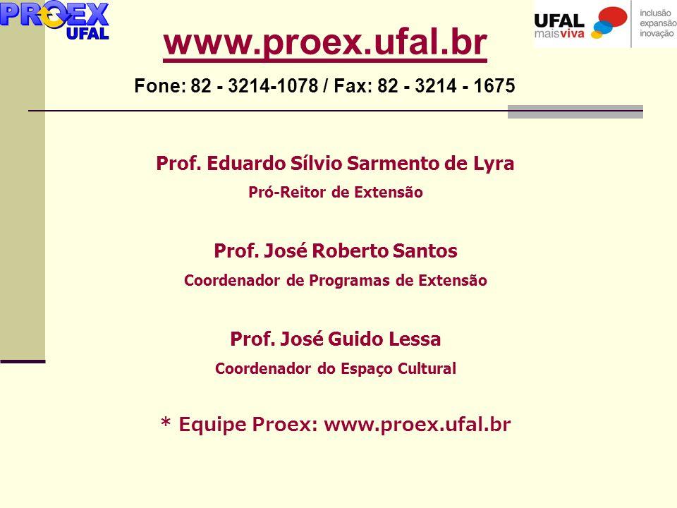 www.proex.ufal.br Fone: 82 - 3214-1078 / Fax: 82 - 3214 - 1675