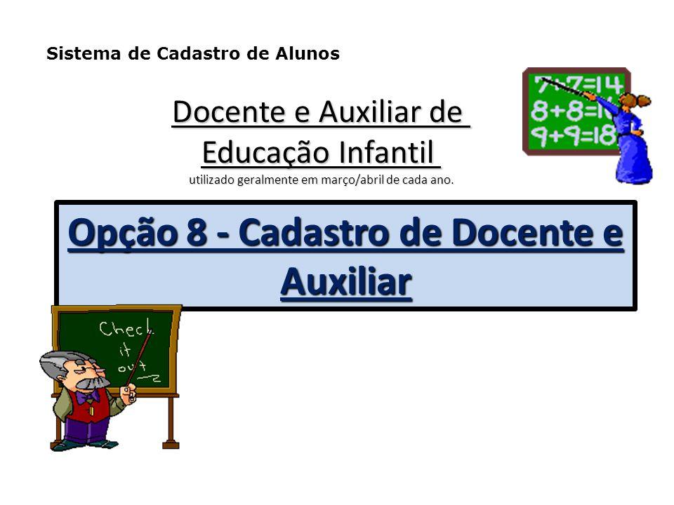 Opção 8 - Cadastro de Docente e Auxiliar